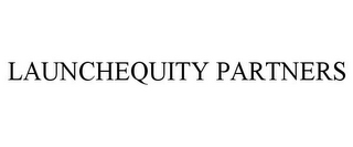 mark for LAUNCHEQUITY PARTNERS, trademark #78701292