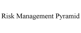 mark for RISK MANAGEMENT PYRAMID, trademark #78704483