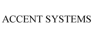 mark for ACCENT SYSTEMS, trademark #78705313