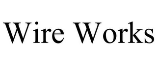 mark for WIRE WORKS, trademark #78705644