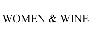 mark for WOMEN & WINE, trademark #78705716