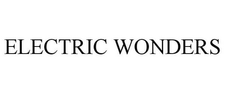 mark for ELECTRIC WONDERS, trademark #78705783