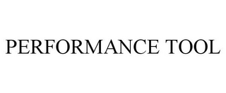 mark for PERFORMANCE TOOL, trademark #78706064