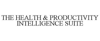 mark for THE HEALTH & PRODUCTIVITY INTELLIGENCE SUITE, trademark #78706539