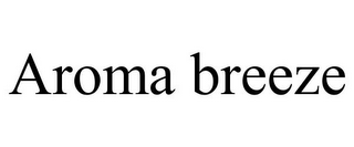 mark for AROMA BREEZE, trademark #78707359