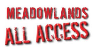 mark for MEADOWLANDS ALL ACCESS, trademark #78707413