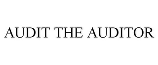 mark for AUDIT THE AUDITOR, trademark #78707449
