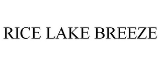 mark for RICE LAKE BREEZE, trademark #78708079