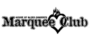 mark for HOUSE OF BLUES CONCERTS MARQUEE CLUB, trademark #78708087