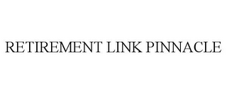 mark for RETIREMENT LINK PINNACLE, trademark #78709285