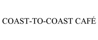 mark for COAST-TO-COAST CAFÉ, trademark #78709335