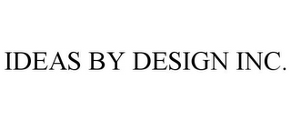 mark for IDEAS BY DESIGN INC., trademark #78709342