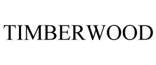mark for TIMBERWOOD, trademark #78709375