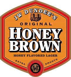 mark for HONEY BROWN JW DUNDEE'S ORIGINAL HONEY FLAVORED LAGER EXTRA SMOOTH JWD PREMIUM, trademark #78710742