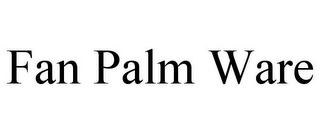 mark for FAN PALM WARE, trademark #78711916