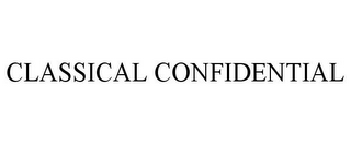 mark for CLASSICAL CONFIDENTIAL, trademark #78712464