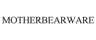 mark for MOTHERBEARWARE, trademark #78712613