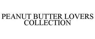 mark for PEANUT BUTTER LOVERS COLLECTION, trademark #78713666