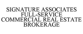 mark for SIGNATURE ASSOCIATES FULL-SERVICE COMMERCIAL REAL ESTATE BROKERAGE, trademark #78713849