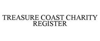 mark for TREASURE COAST CHARITY REGISTER, trademark #78714388