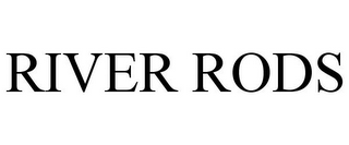 mark for RIVER RODS, trademark #78714886