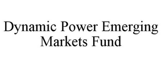 mark for DYNAMIC POWER EMERGING MARKETS FUND, trademark #78714918