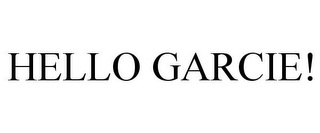 mark for HELLO GARCIE!, trademark #78715011
