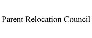 mark for PARENT RELOCATION COUNCIL, trademark #78715311