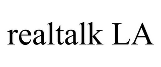 mark for REALTALK LA, trademark #78716176