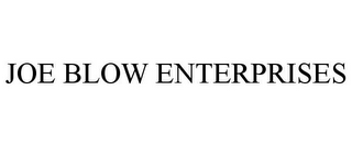 mark for JOE BLOW ENTERPRISES, trademark #78716408
