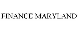 mark for FINANCE MARYLAND, trademark #78716699
