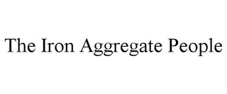 mark for THE IRON AGGREGATE PEOPLE, trademark #78716961