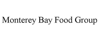 mark for MONTEREY BAY FOOD GROUP, trademark #78717040
