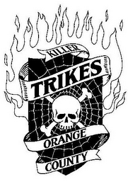 mark for KILLER TRIKES ORANGE COUNTY, trademark #78717944
