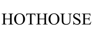 mark for HOTHOUSE, trademark #78718112