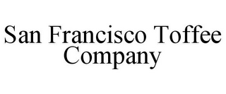 mark for SAN FRANCISCO TOFFEE COMPANY, trademark #78718870