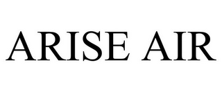 mark for ARISE AIR, trademark #78719528