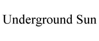 mark for UNDERGROUND SUN, trademark #78720098