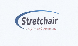 mark for STRETCHAIR SAFE VERSATILE PATIENT CARE, trademark #78720198