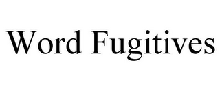mark for WORD FUGITIVES, trademark #78720441