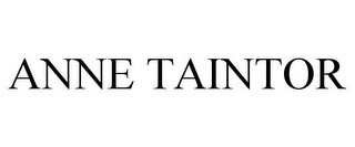 mark for ANNE TAINTOR, trademark #78720707