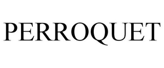 mark for PERROQUET, trademark #78721979