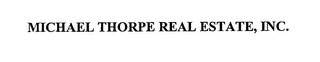 mark for MICHAEL THORPE REAL ESTATE, INC., trademark #78722036