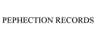 mark for PEPHECTION RECORDS, trademark #78722174