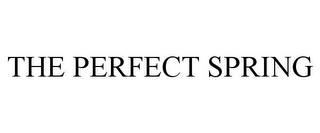 mark for THE PERFECT SPRING, trademark #78722578