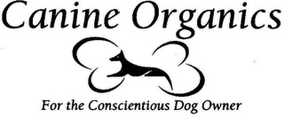 mark for CANINE ORGANICS FOR THE CONSCIENTIOUS DOG OWNER, trademark #78722724