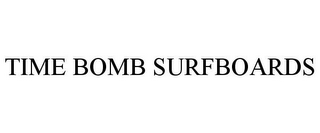 mark for TIME BOMB SURFBOARDS, trademark #78723041