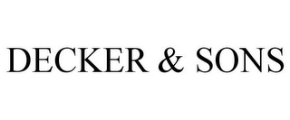 mark for DECKER & SONS, trademark #78724392