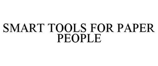 mark for SMART TOOLS FOR PAPER PEOPLE, trademark #78725820