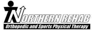 mark for NORTHERN REHAB ORTHOPEDIC AND SPORTS PHYSICAL THERAPY, trademark #78726894